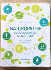 Naturopathie le guide complet au quotidien